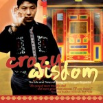 "Crazy Wisdom: A documentary about Chogyam Trungpa Rinpoche - once called ""one of the greatest spiritual teachers of the 20th century,"" and ""the bad boy of Buddhism"" taught Buddhism as if it was a matter of life and death. He fled the Communist invasion of Tibet, studied at Oxford during England's Swinging Sixties, and then made a decision to break with the 1,200 year tradition of his lineage."